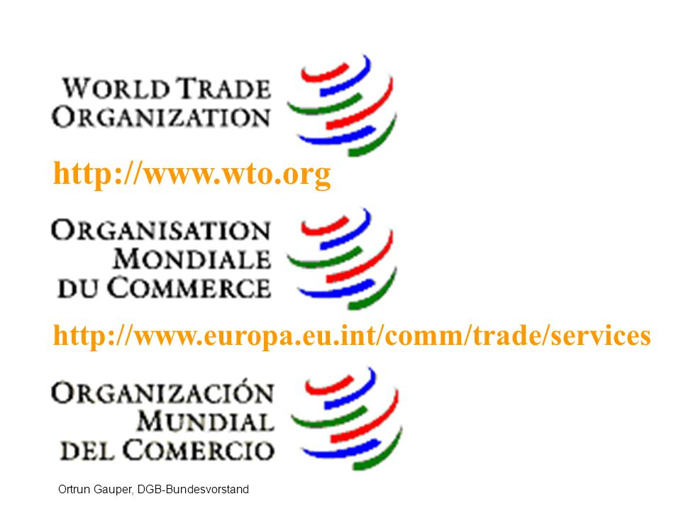 http://www.wto.org http://www.europa.eu.int/comm/trade/services