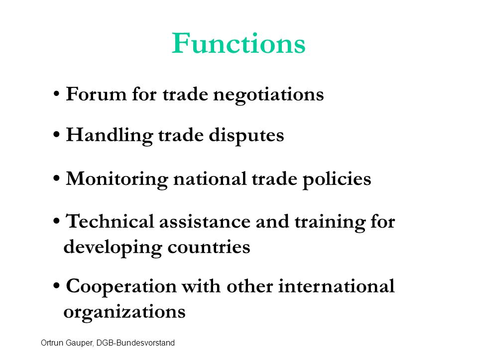 Functions Forum for trade negotiations • Handling trade disputes