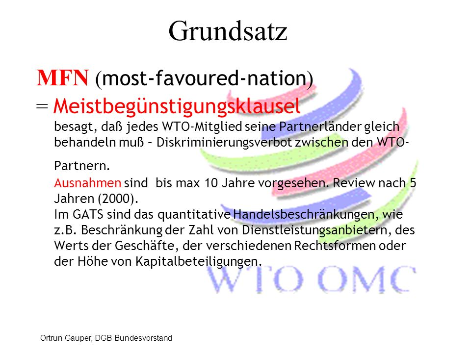 Grundsatz MFN (most-favoured-nation) = Meistbegünstigungsklausel