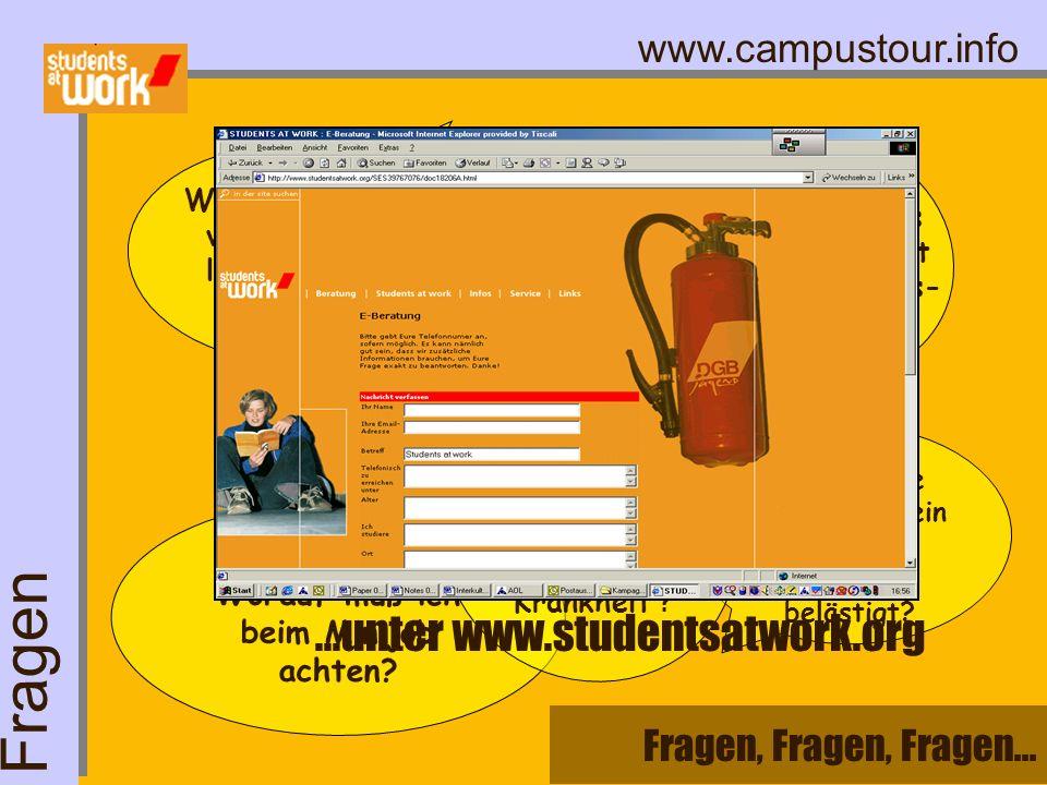 Fragen ...unter www.studentsatwork.org Fragen, Fragen, Fragen...