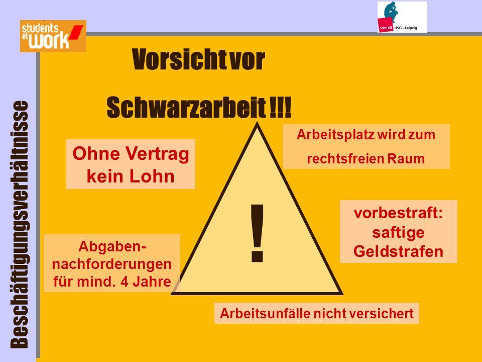 ! Vorsicht vor Schwarzarbeit !!! Beschäftigungsverhältnisse