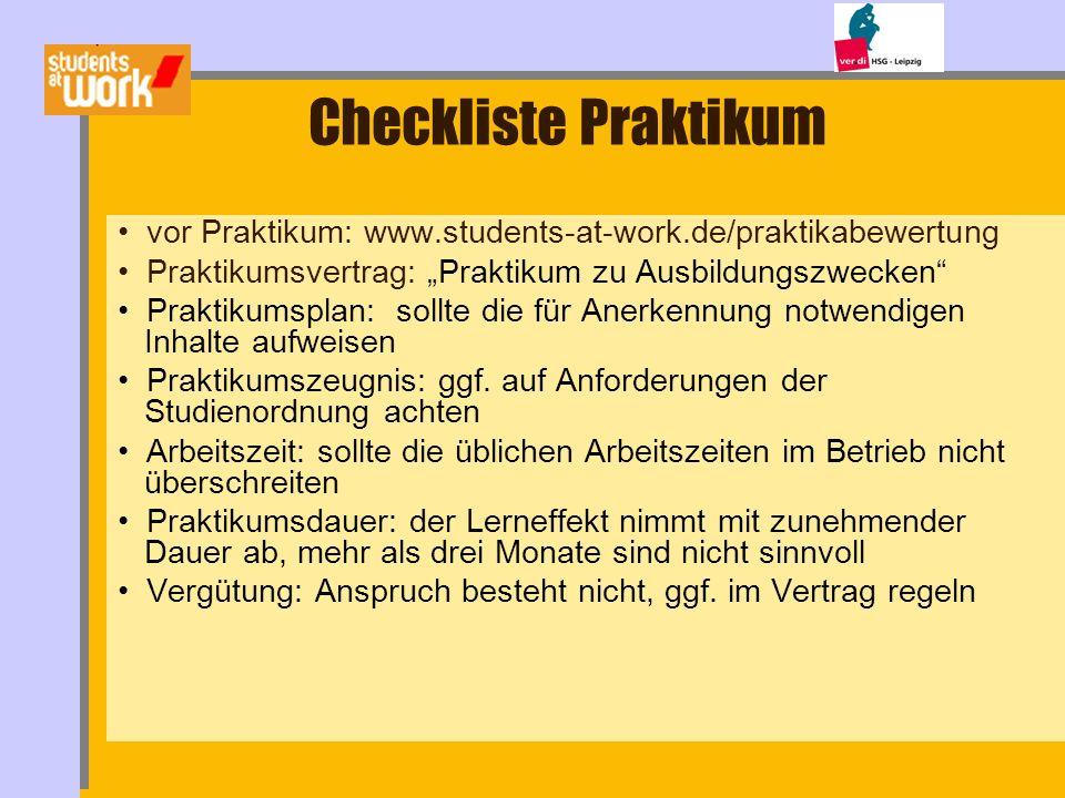 """Checkliste Praktikum vor Praktikum: www.students-at-work.de/praktikabewertung. Praktikumsvertrag: """"Praktikum zu Ausbildungszwecken"""