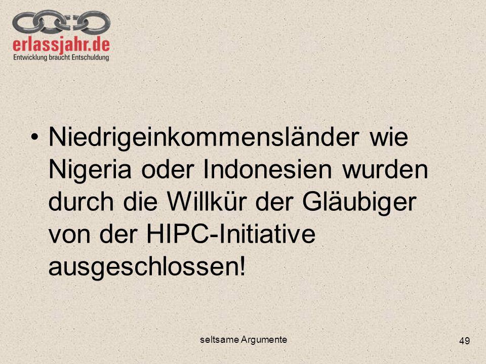 Niedrigeinkommensländer wie Nigeria oder Indonesien wurden durch die Willkür der Gläubiger von der HIPC-Initiative ausgeschlossen!