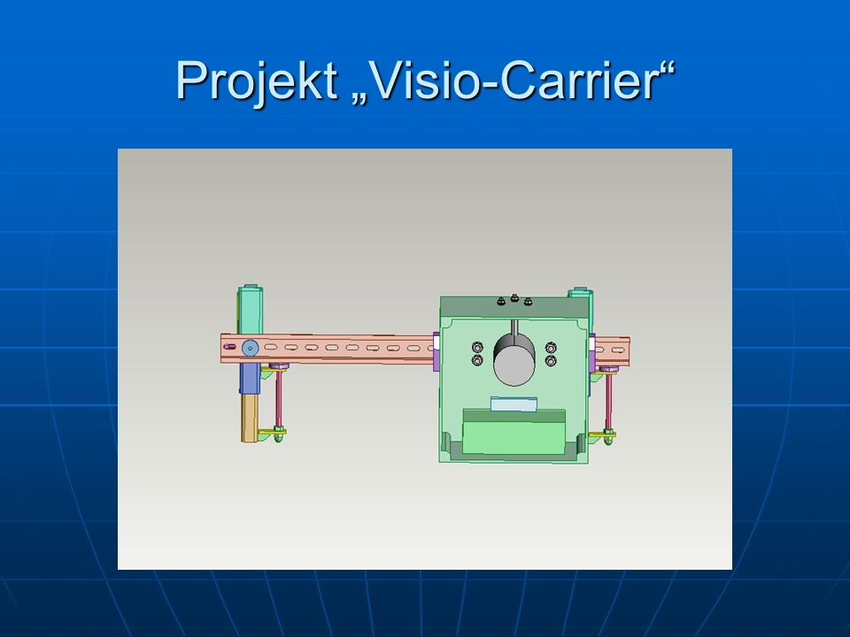 "Projekt ""Visio-Carrier"