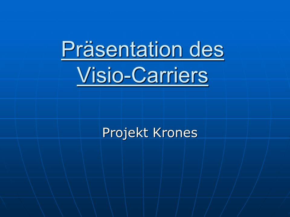 Präsentation des Visio-Carriers