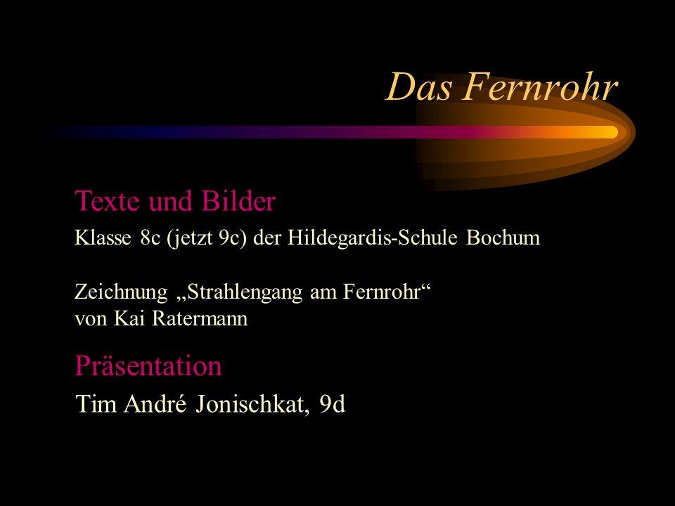 Das Fernrohr Texte und Bilder Präsentation Tim André Jonischkat, 9d