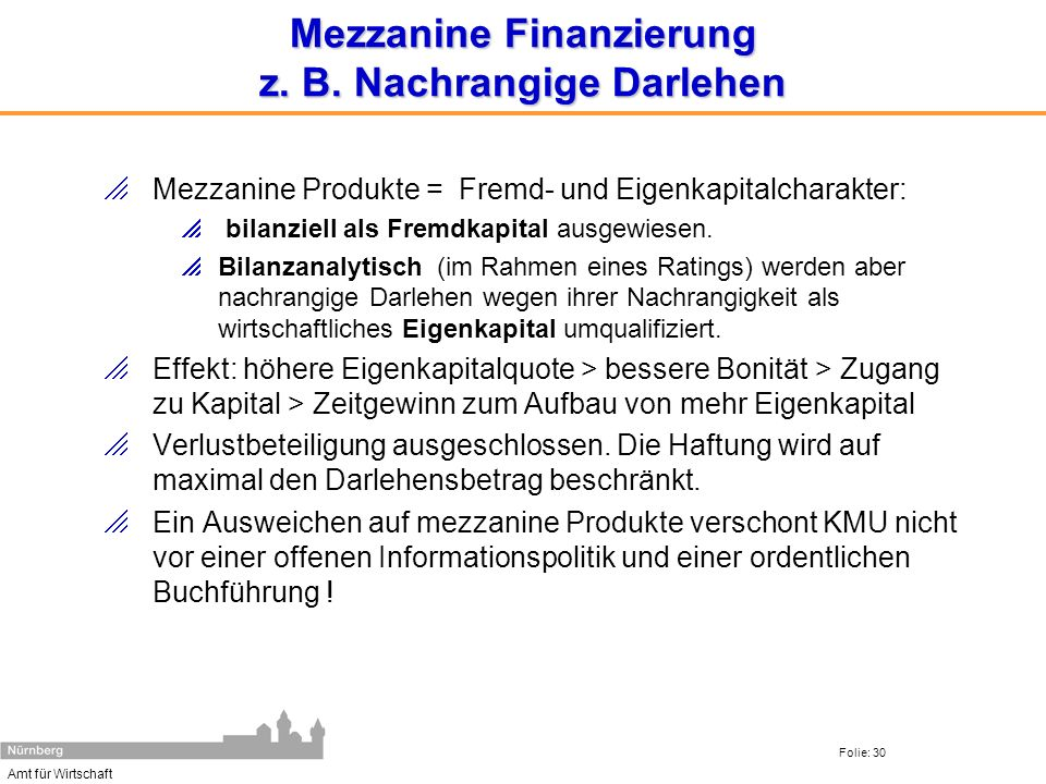Mezzanine Finanzierung z. B. Nachrangige Darlehen