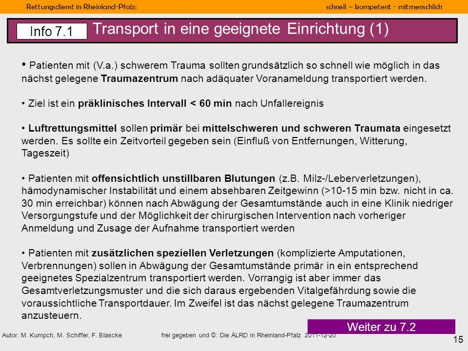 Transport in eine geeignete Einrichtung (1)