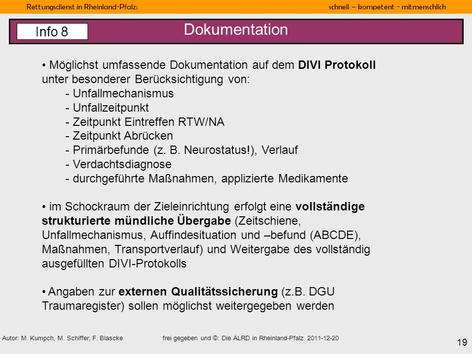 DokumentationInfo 8. Möglichst umfassende Dokumentation auf dem DIVI Protokoll unter besonderer Berücksichtigung von: