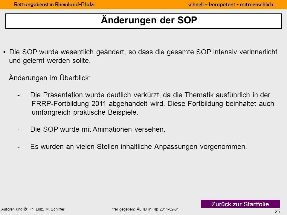 Änderungen der SOP Die SOP wurde wesentlich geändert, so dass die gesamte SOP intensiv verinnerlicht.