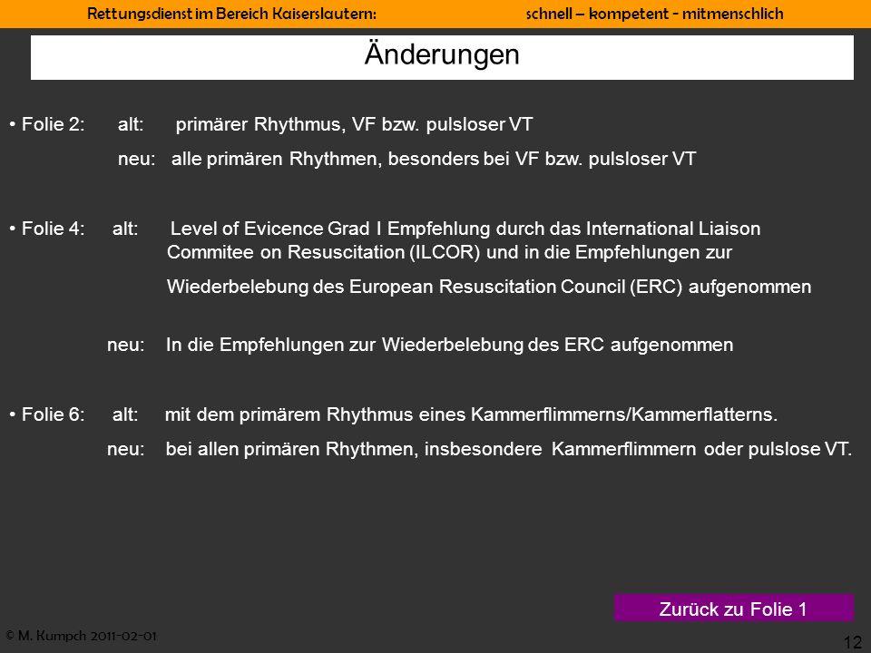 Änderungen Folie 2: alt: primärer Rhythmus, VF bzw. pulsloser VT