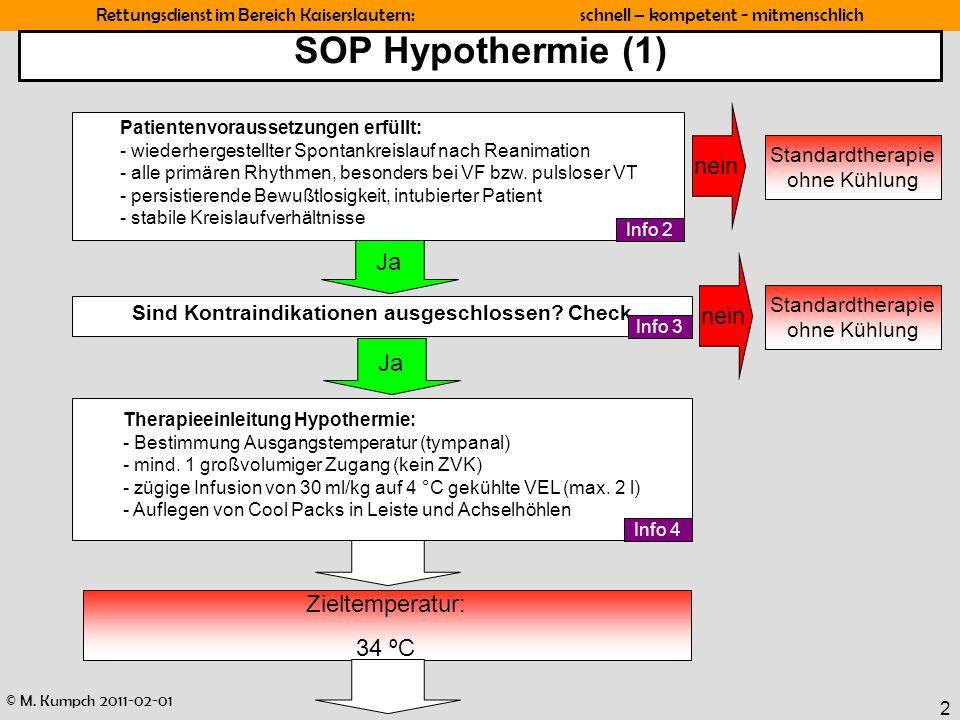 SOP Hypothermie (1) nein Ja nein Ja Zieltemperatur: 34 ºC