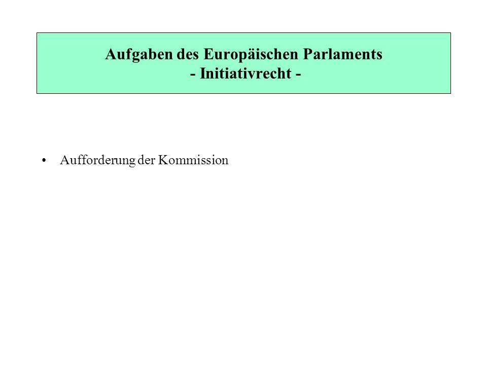 Aufgaben des Europäischen Parlaments - Initiativrecht -