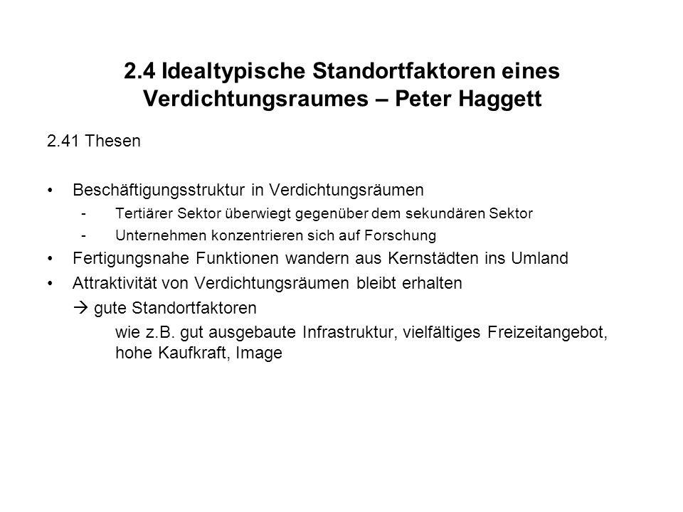 2.4 Idealtypische Standortfaktoren eines Verdichtungsraumes – Peter Haggett