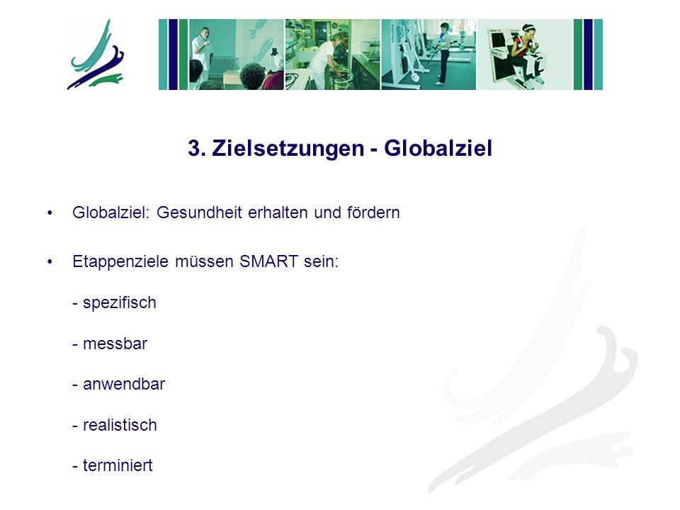 3. Zielsetzungen - Globalziel