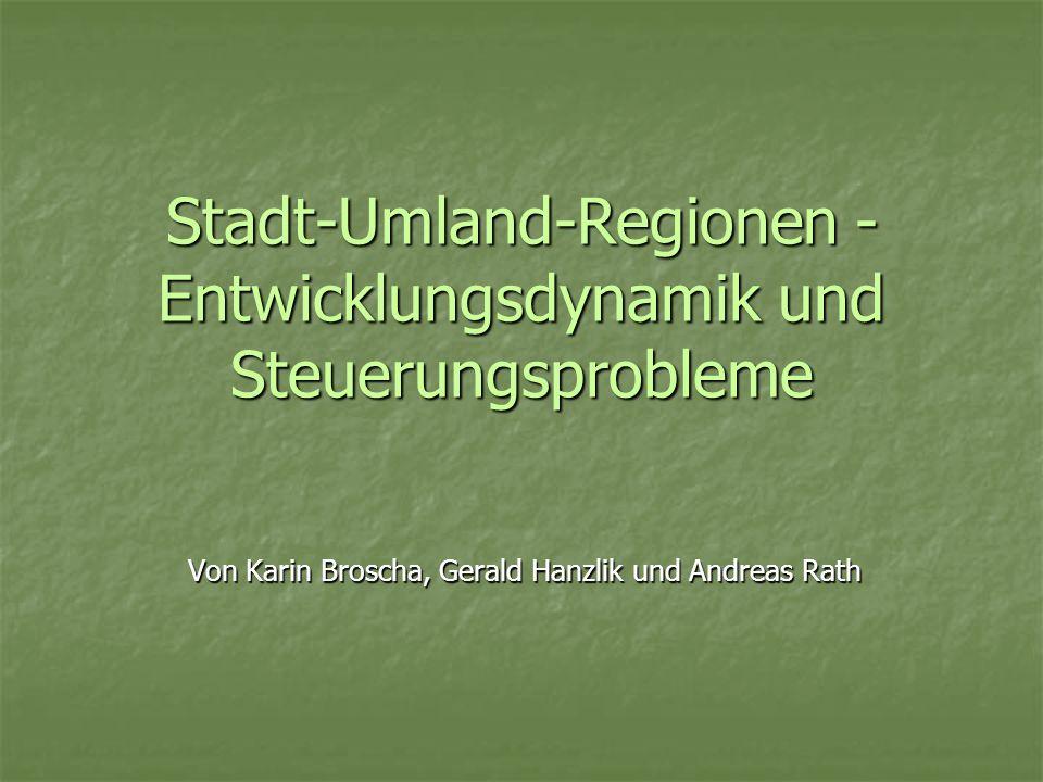Stadt-Umland-Regionen - Entwicklungsdynamik und Steuerungsprobleme