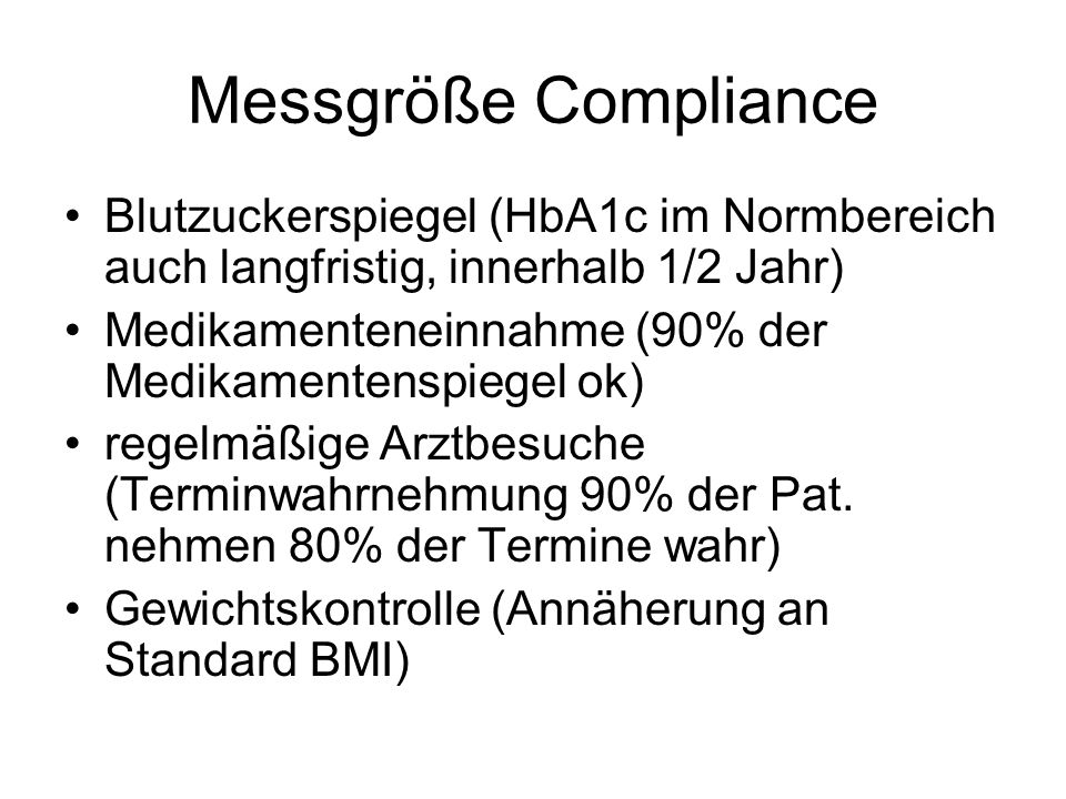 Messgröße Compliance Blutzuckerspiegel (HbA1c im Normbereich auch langfristig, innerhalb 1/2 Jahr)
