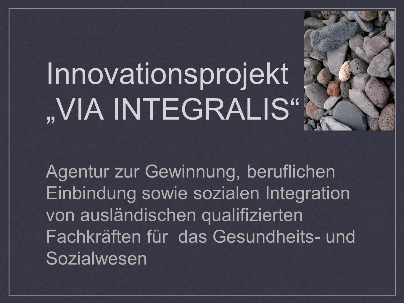 "Innovationsprojekt ""VIA INTEGRALIS"