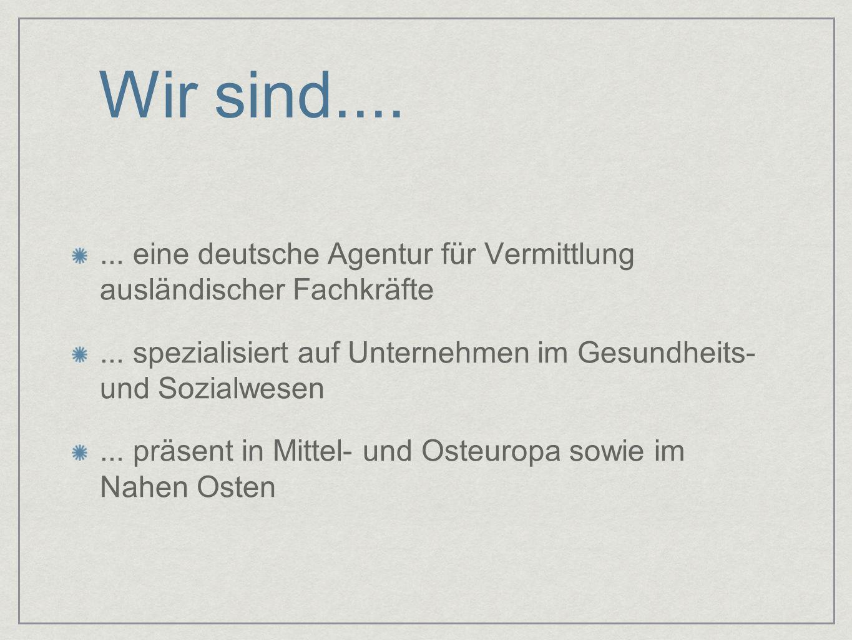 Wir sind.... ... eine deutsche Agentur für Vermittlung ausländischer Fachkräfte. ... spezialisiert auf Unternehmen im Gesundheits- und Sozialwesen.