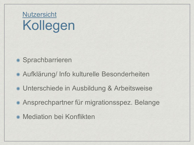 Nutzersicht Kollegen Sprachbarrieren. Aufklärung/ Info kulturelle Besonderheiten. Unterschiede in Ausbildung & Arbeitsweise.
