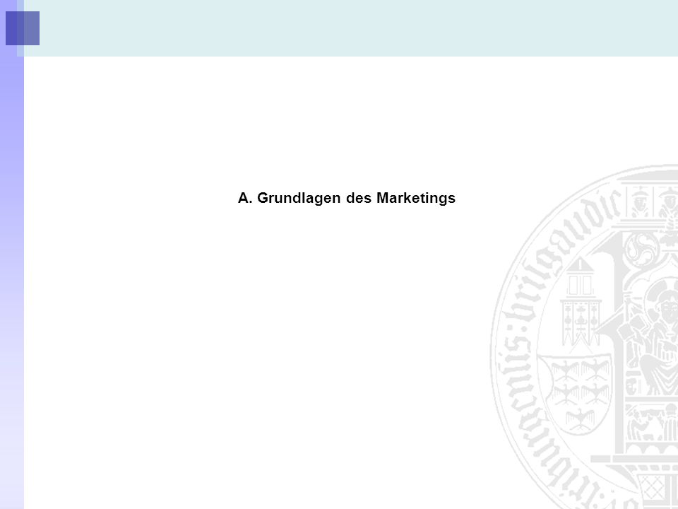 A. Grundlagen des Marketings