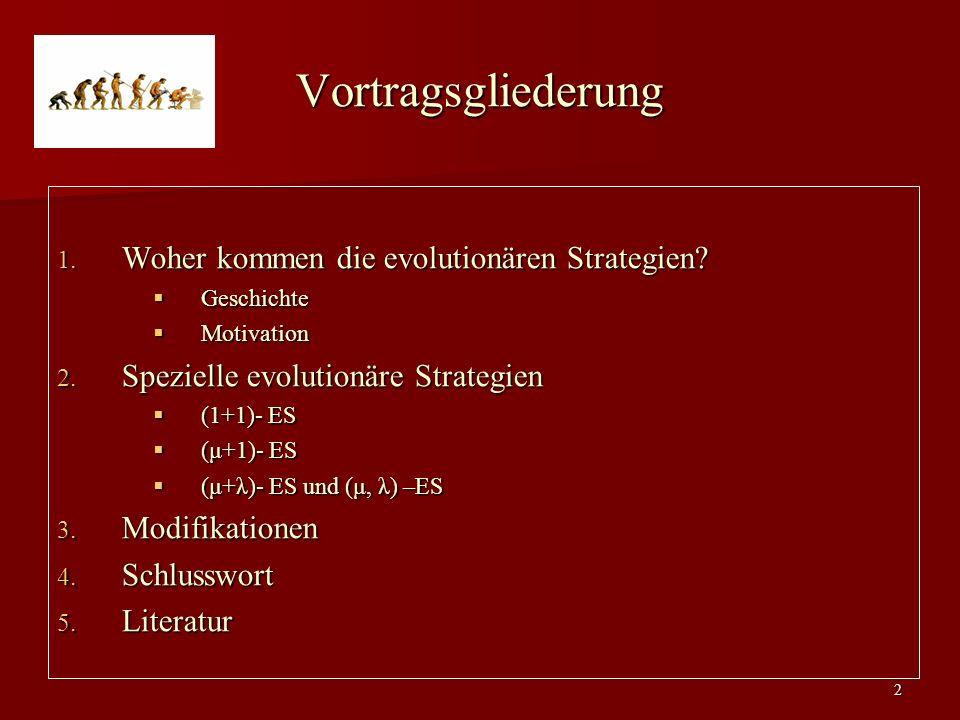 Vortragsgliederung Woher kommen die evolutionären Strategien