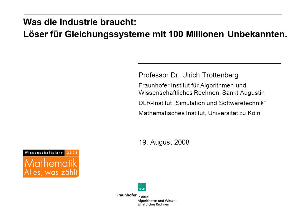 Was die Industrie braucht: Löser für Gleichungssysteme mit 100 Millionen Unbekannten.