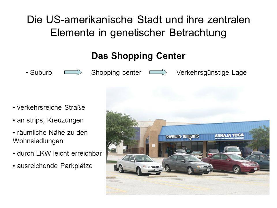 Die US-amerikanische Stadt und ihre zentralen Elemente in genetischer Betrachtung