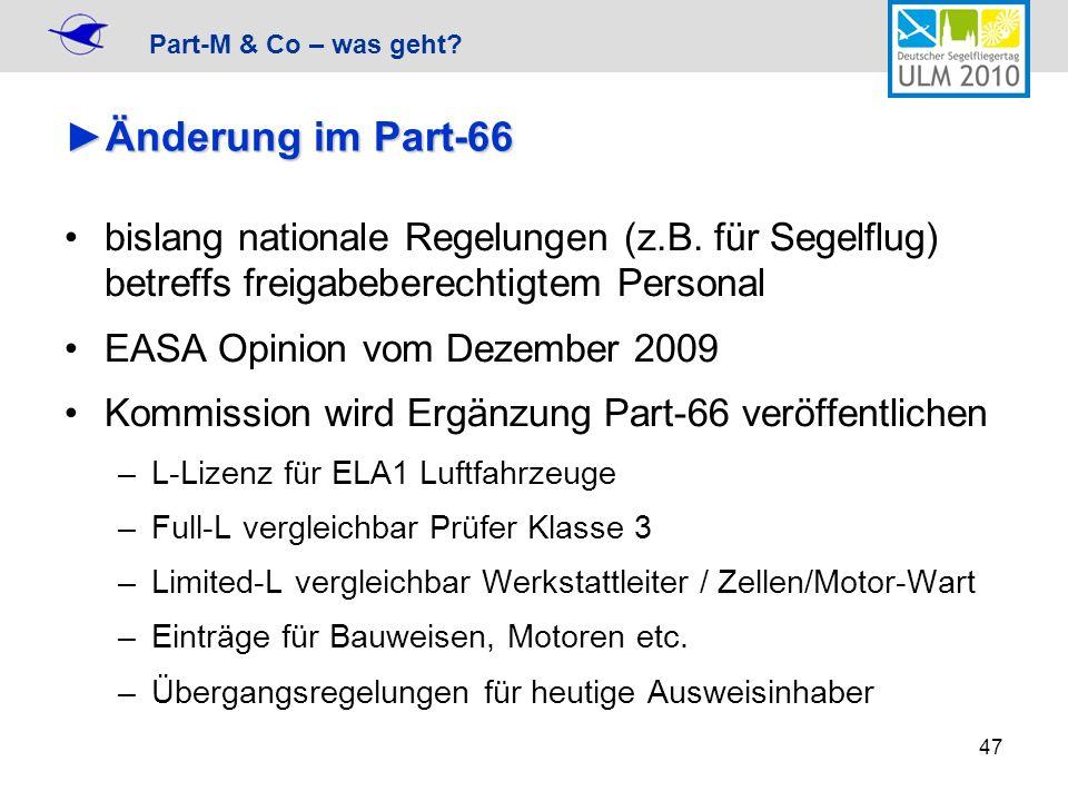 Änderung im Part-66 bislang nationale Regelungen (z.B. für Segelflug) betreffs freigabeberechtigtem Personal.