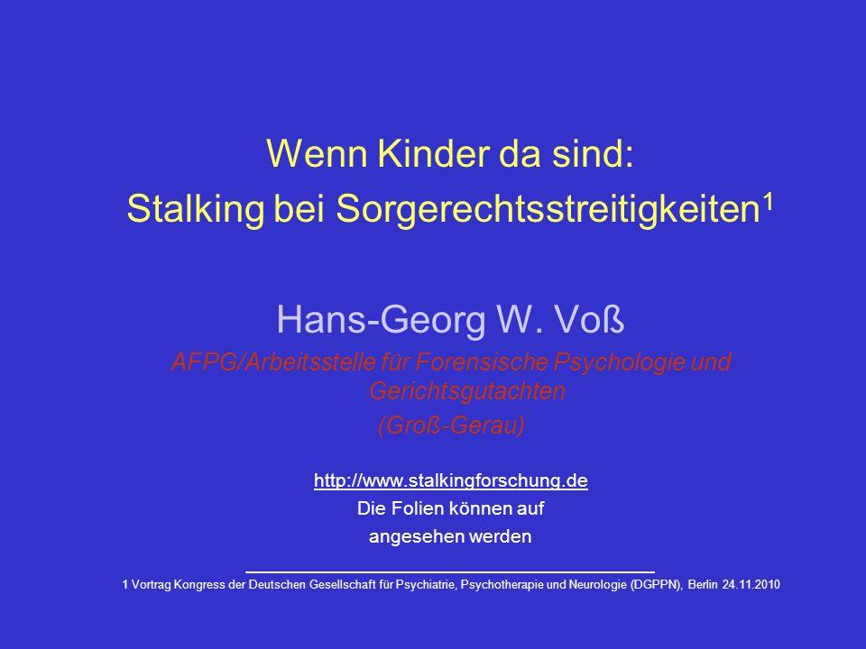 Stalking bei Sorgerechtsstreitigkeiten1 Hans-Georg W. Voß