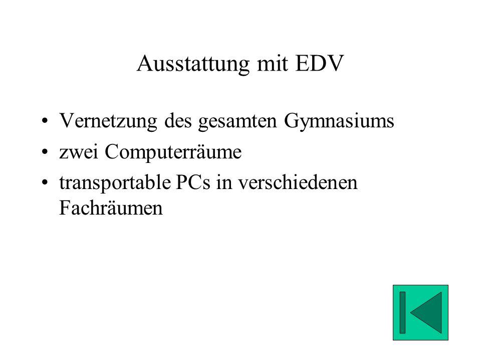 Ausstattung mit EDV Vernetzung des gesamten Gymnasiums