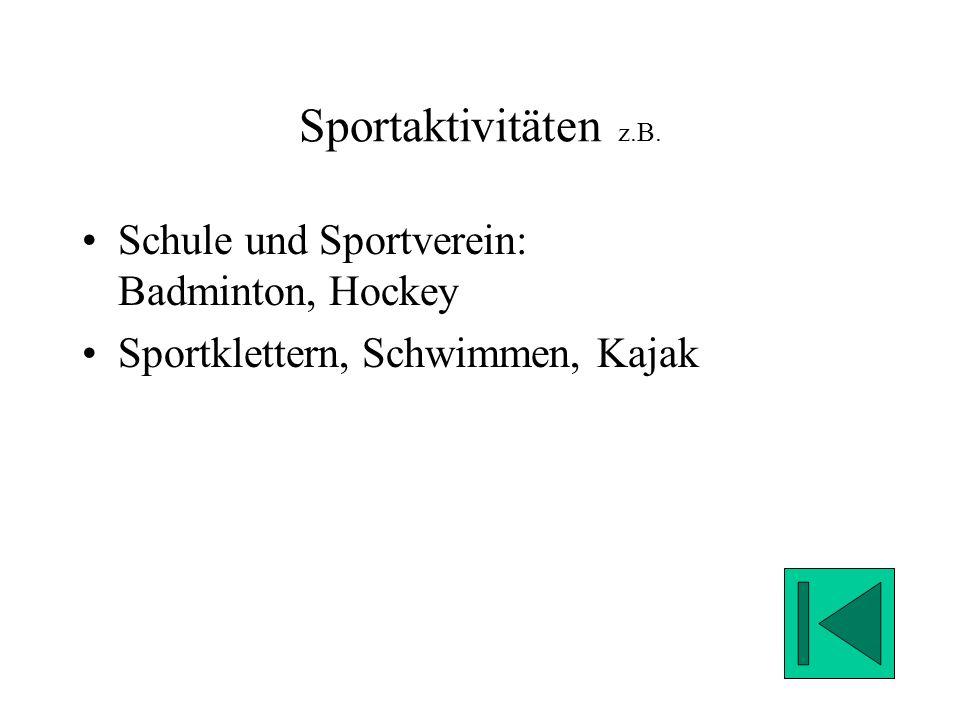Sportaktivitäten z.B. Schule und Sportverein: Badminton, Hockey