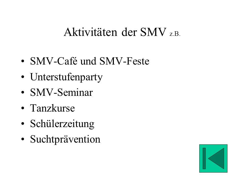 Aktivitäten der SMV z.B. SMV-Café und SMV-Feste Unterstufenparty