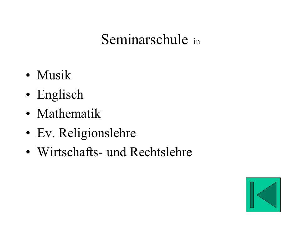 Seminarschule in Musik Englisch Mathematik Ev. Religionslehre