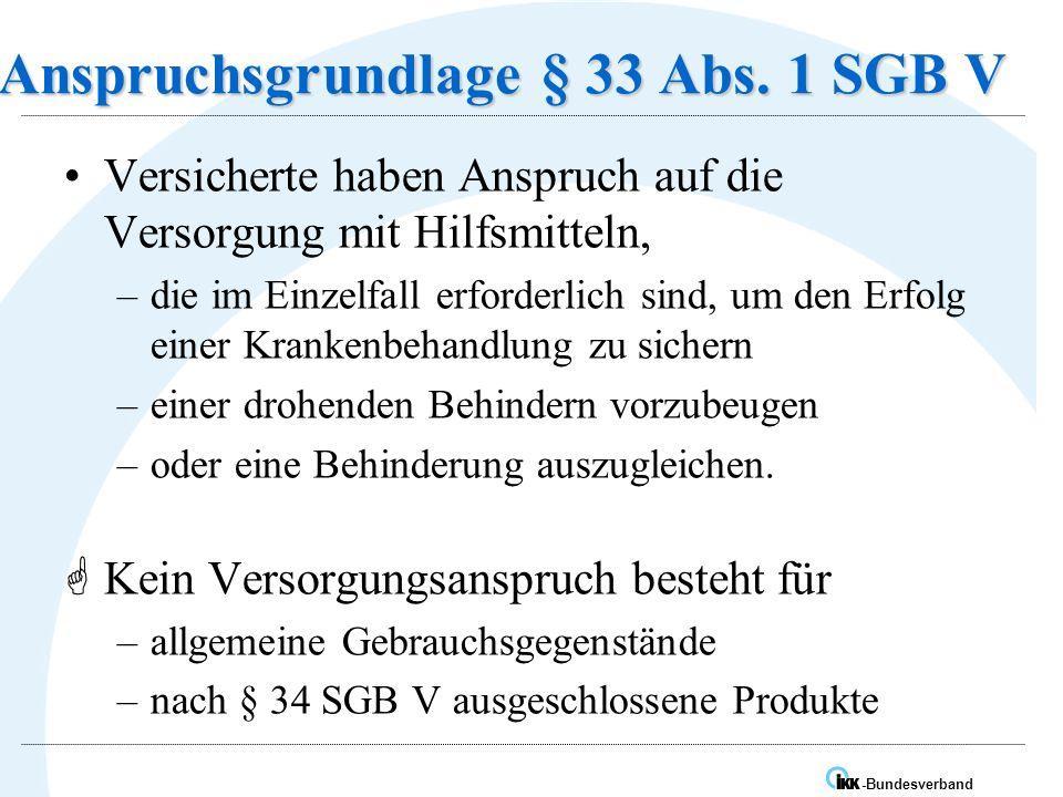 Anspruchsgrundlage § 33 Abs. 1 SGB V