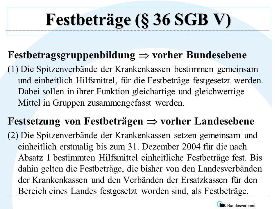 Festbeträge (§ 36 SGB V) Festbetragsgruppenbildung  vorher Bundesebene.