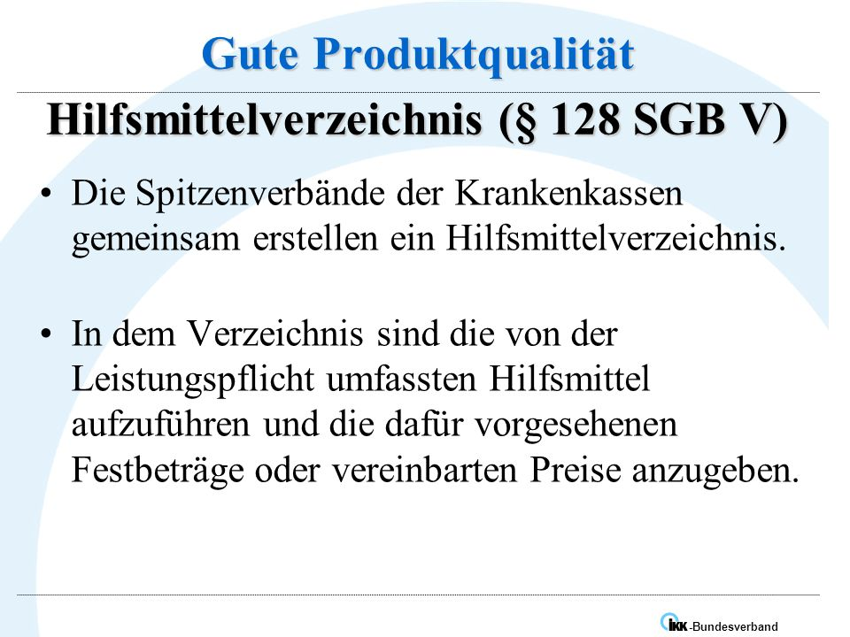 Gute Produktqualität Hilfsmittelverzeichnis (§ 128 SGB V)