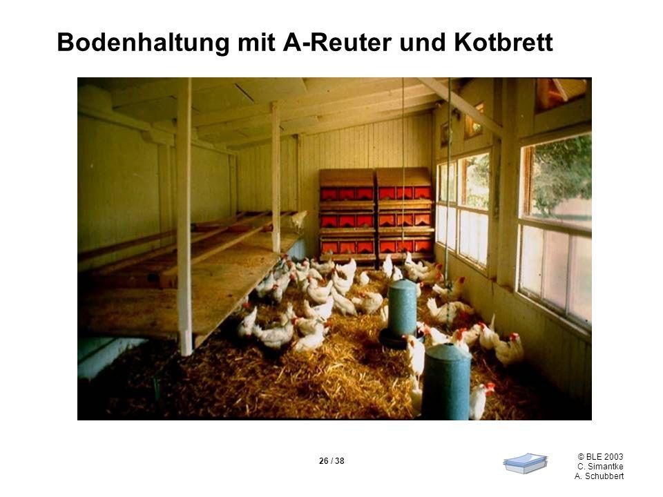 Bodenhaltung mit A-Reuter und Kotbrett