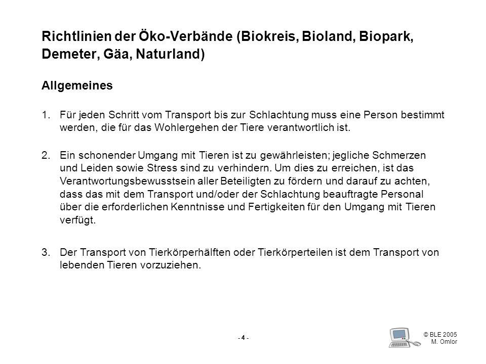 Richtlinien der Öko-Verbände (Biokreis, Bioland, Biopark, Demeter, Gäa, Naturland) Allgemeines