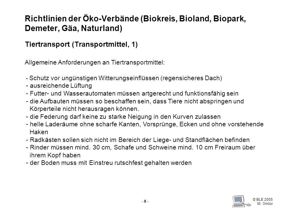 Richtlinien der Öko-Verbände (Biokreis, Bioland, Biopark, Demeter, Gäa, Naturland) Tiertransport (Transportmittel, 1)