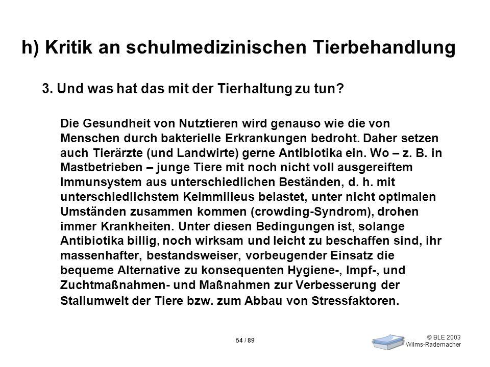 h) Kritik an schulmedizinischen Tierbehandlung