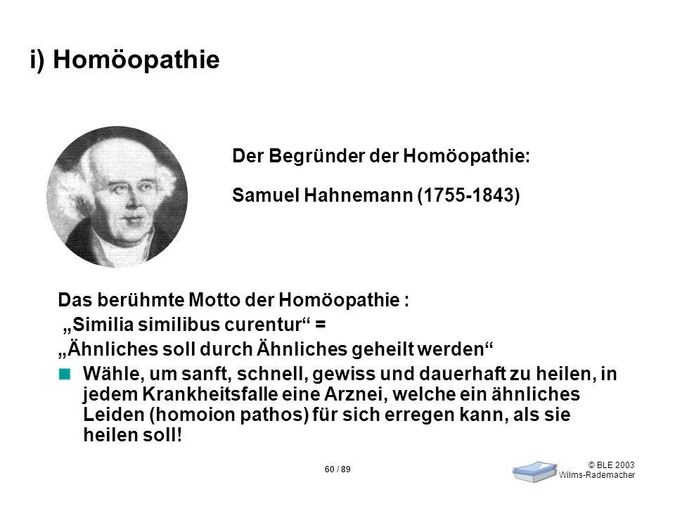 i) Homöopathie Der Begründer der Homöopathie: