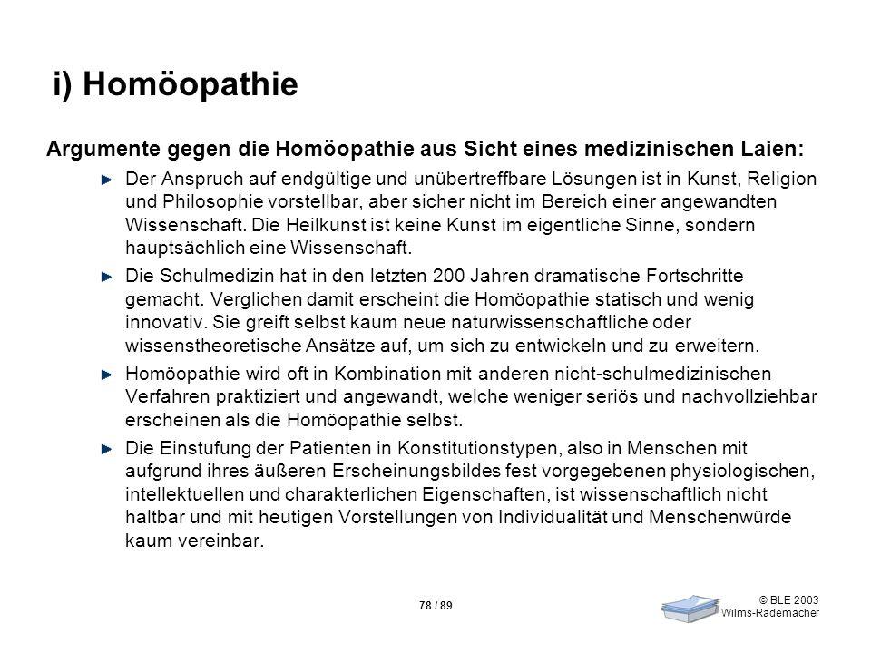 i) Homöopathie Argumente gegen die Homöopathie aus Sicht eines medizinischen Laien: