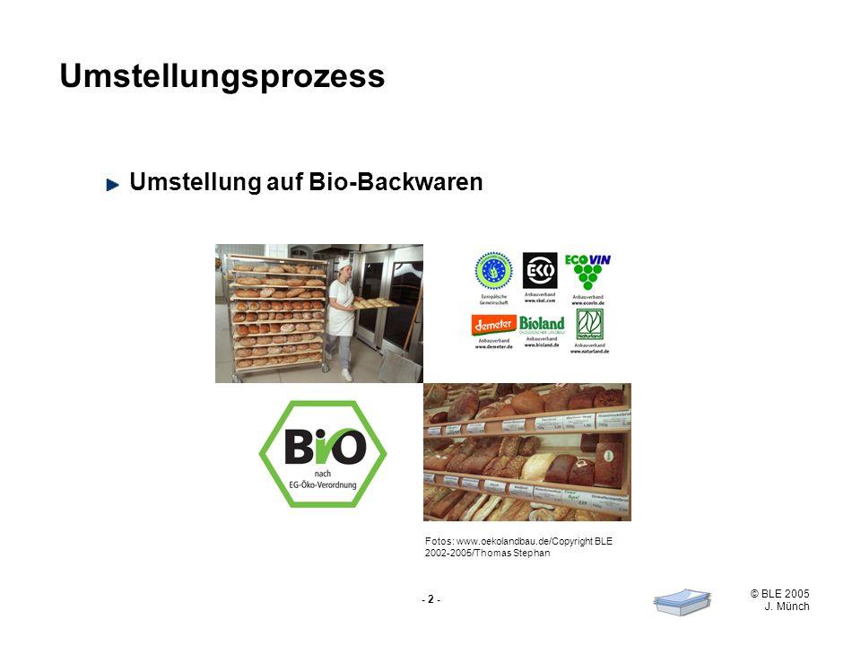 Umstellungsprozess Umstellung auf Bio-Backwaren - 2 -