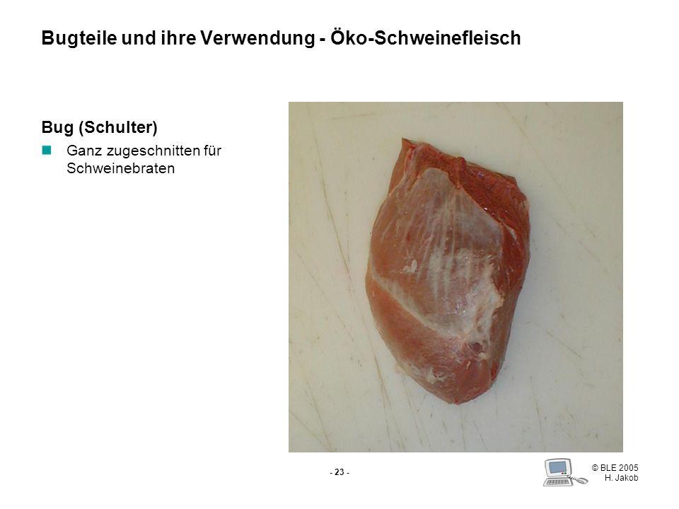 Bugteile und ihre Verwendung - Öko-Schweinefleisch