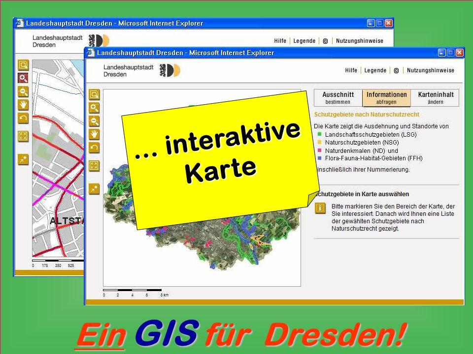… interaktive Karte Ein GIS für Dresden!
