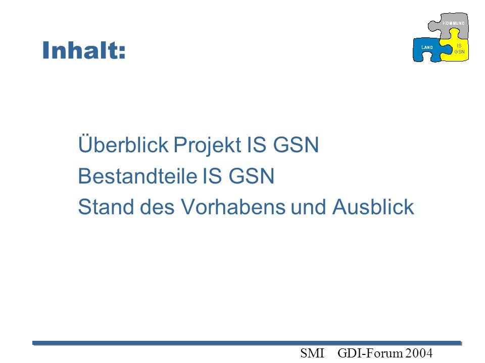 Inhalt: Überblick Projekt IS GSN Bestandteile IS GSN