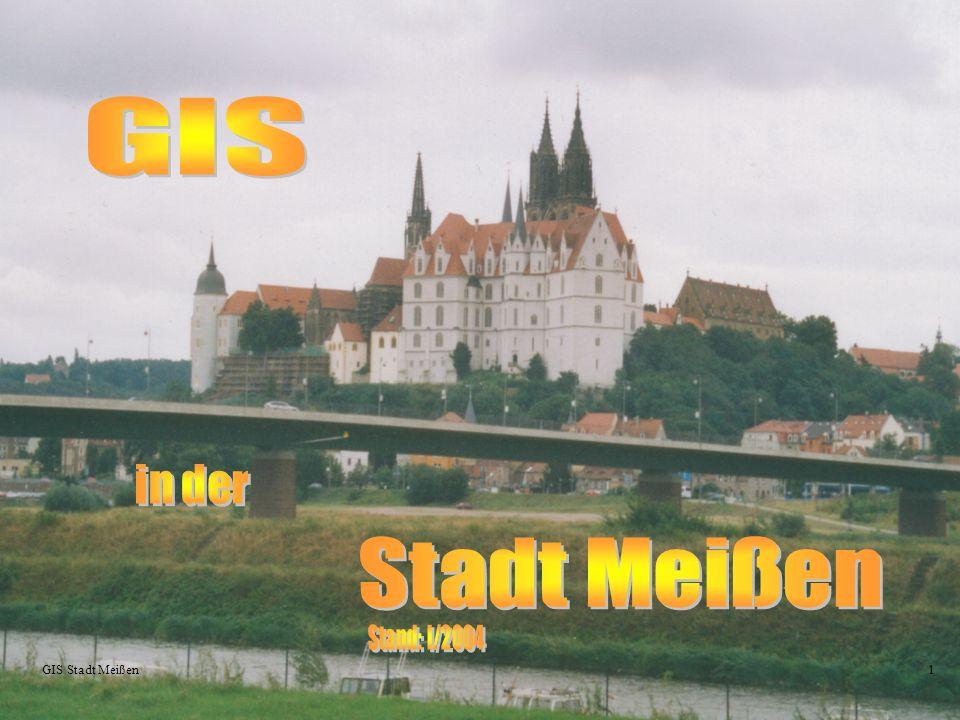 GIS Stadt Meißen in der Stand: I/2004 - Notiz:
