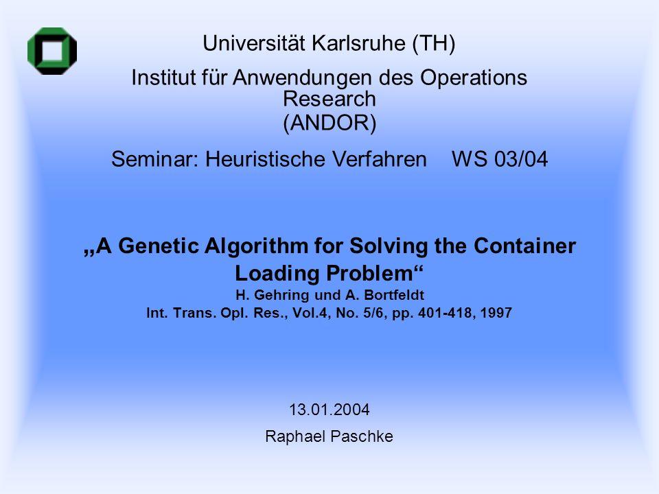 27.03.2017 Universität Karlsruhe (TH) Institut für Anwendungen des Operations Research. (ANDOR) Seminar: Heuristische Verfahren WS 03/04.