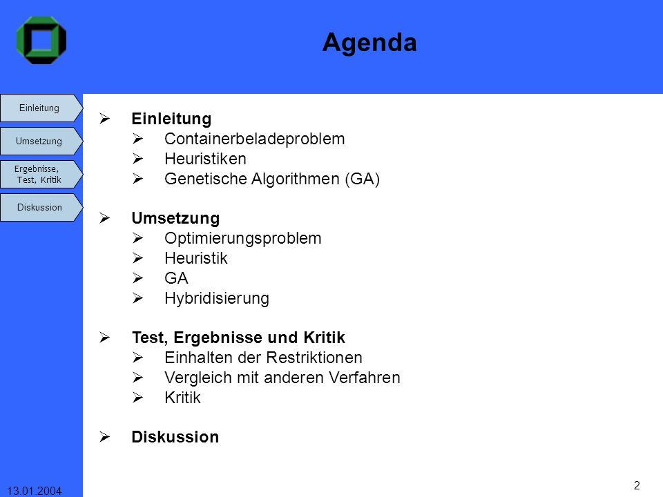 Agenda Einleitung Containerbeladeproblem Heuristiken
